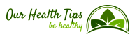 Our Health Tips